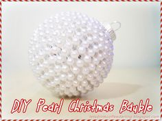 DIY Pearl Christmas Bauble / Ornament