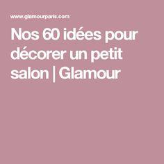 Nos 60 idées pour décorer un petit salon   Glamour