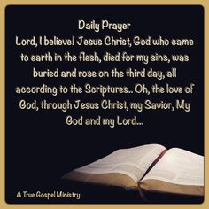 Daily Prayer Lord, I believe! Jesus Christ, God who came to earth in the flesh, died for my sins, was buried and rose on the third day, all according to the Scriptures.. Oh, the love of God, through Jesus Christ, my Savior, My God and my Lord... #DailyPrayer #eveningprayer #atruegospelministry #instaquote #quote #seekgod #godsword #godislove #gospel #jesus #jesussaves #teamjesus #LHBK #youthministry #preach #testify #pray #rollin4Christ