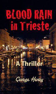 Buttonholed Book Reviews - Blood Rain in Trieste by George Henry ~ 2015