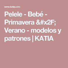 Pelele - Bebé - Primavera / Verano - modelos y patrones | KATIA