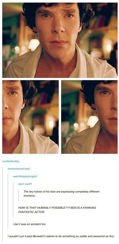 Either we're insanely weird with a combination of absurdly brilliant observational skills or Mr.Cumberbatch continues to amaze us.