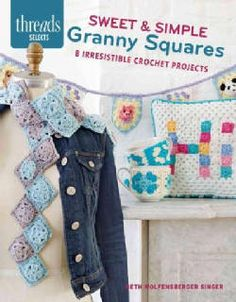 Sweet & Simple Granny Squares: 7 Irresistible Crochet Projects (Pamphlet)
