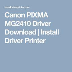 Canon PIXMA MG2410 Driver Download | Install Driver Printer