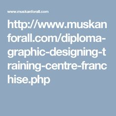 http://www.muskanforall.com/diploma-graphic-designing-training-centre-franchise.php