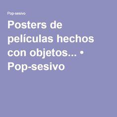 Posters de películas hechos con objetos... • Pop-sesivo