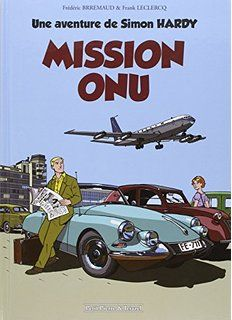 Une aventure de Simon Hardy, Tome 1 : Mission ONU (Petit Pierre et Ieiazel) Aston Martin, Citroen Ds, Car Drawings, Car Painting, Travel Posters, Peugeot, Comics, Transportation, Wheels