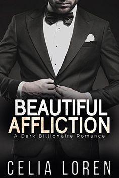 Beautiful Affliction (A Dark Billionaire Romance) by Celia Loren, http://www.amazon.com/dp/B00W4DJA5M/ref=cm_sw_r_pi_dp_tL7pvb148T1DV