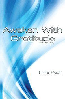 ASIN: B01I5YBIDK: Free Kindle Download: 7th-9th Feb 2016  Self-Help Spiritual: Awaken With Gratitude: Vol. Air Kindle Edition.   Finding Gratitude in Your Daily Life. Awaken