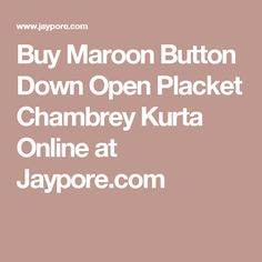 Buy Maroon Button Down Open Placket Chambrey Kurta Online at Jaypore.com