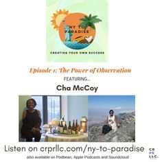 "Episode 1 of NY to Paradise: creating your own success, is titled ""The Power of Observation"". We speak with Cha McCoy about her passion for travel, culture, and wine. She is an engineering consultant, inn-keep manager, and co-founder of The Culture Bazaar Group. She addresses some misconceptions about travel, finding her passion for wine, and becoming a local while living in Italy for 2 years."