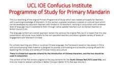 With the introduction of MFL as a compulsory subject across all KS2 year groups from September 2014, the UCL Institute of Education Confucius Institute developed a Programme of Study to assist prim…