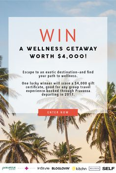 Enter to win a Wellness Getaway worth $4,000 from WellPath and Pravassa.