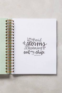 I'm not afraid of storms for I am learning how to sail my ships #Quote