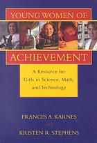 Young women of achievement : a resource for girls in science, math, and technology
