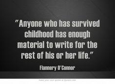 Flannery O'Connor - - Haha - I have plenty of school stories to relate!  I just used this in my conference this weekend