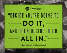 All you have to do is decide and take action. Contact Kate at katerosswraps.myitworks.com