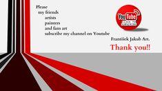 https://www.youtube.com/user/SOLITARTGALLERYJAKUB/videos… Please my friends artists painters and fans art subscribe my channel on Youtube František Jakub Art.Thank you!!