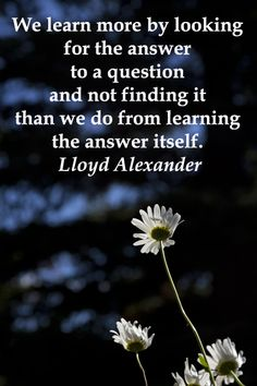 """""""We learn more by looking for the answer to a question and not finding it than we do from learning the answer itself."""" -- Lloyd Alexander -- Explore the resource of free books on line for young readers through article at http://www.examiner.com/article/young-learners-can-read-great-books-online-for-free"""