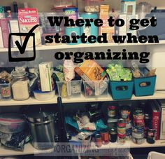 Where to get started when organizing | OrganizingMadeFun.com