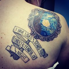 Starry night tattoo i have loved the stars too fondly to be fearful of the night