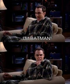 funny big bang theory, i am batman
