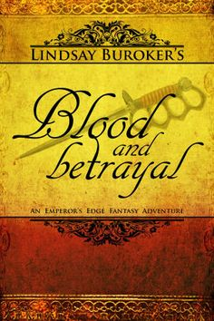 Blood and Betrayal (The Emperor's Edge Book 5)