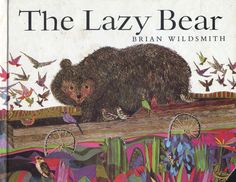 The Lazy Bear / Brian Wildsmith
