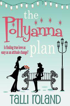 August - The Pollyanna Plan by Talli Roland