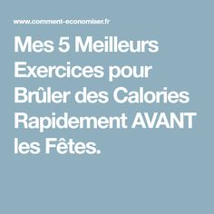 Mes 5 Meilleurs Exercices pour Brûler des Calories Rapidement AVANT les Fêtes. Gym, Burn Calories Fast, At Home Workouts, Food, Excercise, Gymnastics Room, Gym Room