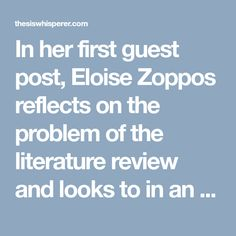 In her first guest post, Eloise Zoppos reflects on the problem of the literature review and looks to in an unexpected direction for some help.