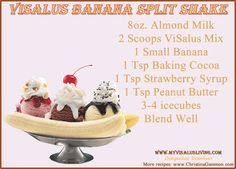 Banana Split ViSalus Shake can be changed up by adding a cherry or subtracting peanut butter, etc. It's awesome no matter what! For more recipes and a downloadable recipe book you can visit: www.christinagammon.com To learn more about ViSalus visit: www.MyViSalusLiving.com