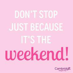 Stop niet omdat het weekend is, maandag ben je blij dat je bent door gegaan!