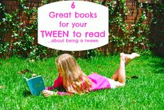 6 encouraging books for your tween daughter to read... about being a tween (www.thehouseofhendrix.com)