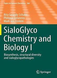 Sialoglyco Chemistry And Biology I: Biosynthesis Structural Diversity And Sialoglycopathologies PDF