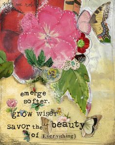 Savor the beauty of everything. Kelly Rae Roberts, Art Journal Inspiration, All Print, Arts And Crafts, Artsy, Joy, Creative, Prints, Frases