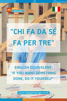 Chi Fa Da Sé Fa Per Tre is a lovely Italian idiomatic expression you should learn: read more about its meaning and uses and then try to make an example! Idiomatic Expressions, If You Want Something, Learning Italian, Idioms, Read More, Meant To Be, Language, Happy, Learn Italian Language