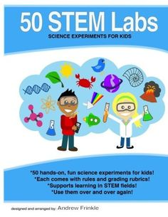 50 Stem Labs - Science Experiments for Kids (Volume 1), http://www.amazon.com/dp/1502328178/ref=cm_sw_r_pi_awdm_rcNvwb071E8DR