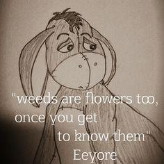 Weeds are flowers too. #eeyore #scetch #cartoonish #drawing #quote #whinethepooh #weeds #flowers #art #doodle #donkey #depression #pessimist #childhood #hundredacrewoods