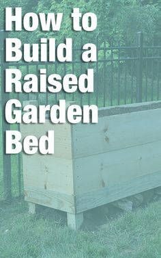 How To Build A Raised Garden Bed Building A Raised Garden Raised Garden Beds