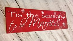 Christmas Wedding Decor 'Tis the Season to be by AndTheSignSays, $39.99