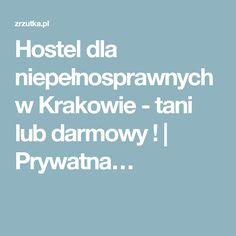 Hostel dla niepełnosprawnych w Krakowie - tani lub darmowy ! | Prywatna…