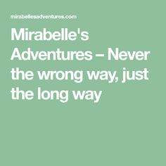 Mirabelle's Adventures – Never the wrong way, just the long way Adventure Travel, North America, Blog, Blogging