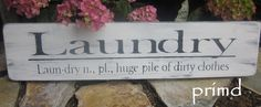 Laundry - Huge Pile of Dirty Clothes - Wooden Sign- Laundry Room Decor, Wall Hanging.  Distressed-Aged look. $18.00, via Etsy.