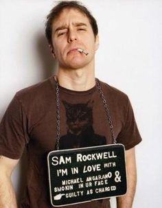 Still in love with Sam Rockwell, even when he makes this face.