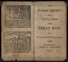 New Political Alphabet: or, A Little Book For Great Boys  http://beinecke.library.yale.edu/digitallibrary/