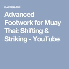 Advanced Footwork for Muay Thai: Shifting & Striking - YouTube