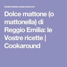 Dolce mattone (o mattonella) di Reggio Emilia: le Vostre ricette  | Cookaround
