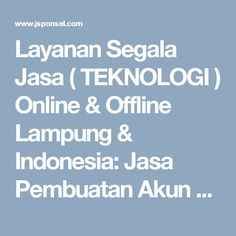 Layanan Segala Jasa ( TEKNOLOGI ) Online & Offline Lampung & Indonesia: Jasa Pembuatan Akun Gmail Verifikasi (Non Verified...