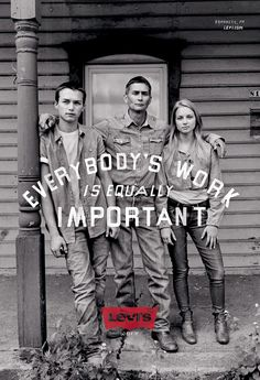 "Levi's ""Go Forth"" Ready To Work campaign - print ad: ""Everybody's Work Is Equally Important."""